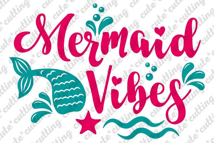 Mermaid, mermaid vibes, mermaid tail svg, dxf, pdf, png