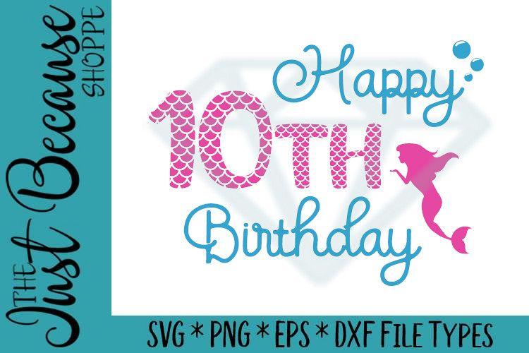 Happy 10th Birthday Mermaid Svg Design 0447