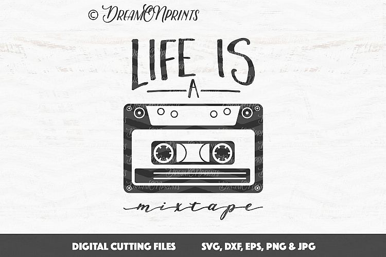 viewing product life is a mixtape music svg cut files