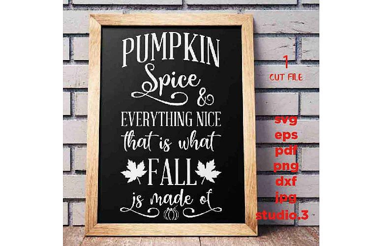 Pumpkin Spice and Everything Nice svg, DxF, EpS, studio 3, j