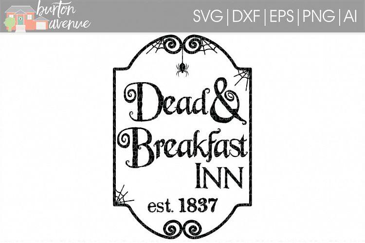Dead & Breakfast Inn cut File - Halloween SVG DXF EPS AI PNG