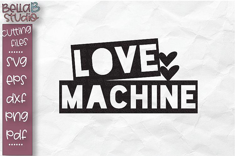 Love Machine Svg File Boy S Valentine Svg File 181330 Svgs Design Bundles
