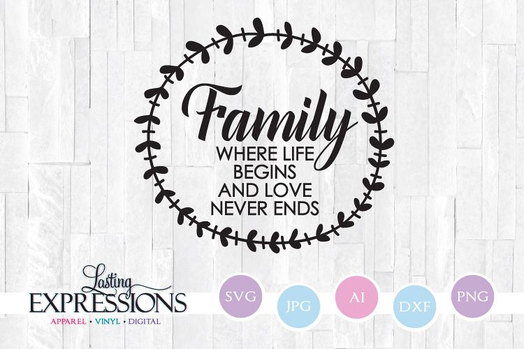 Download Family where life begins and love never ends SVG Craft ...