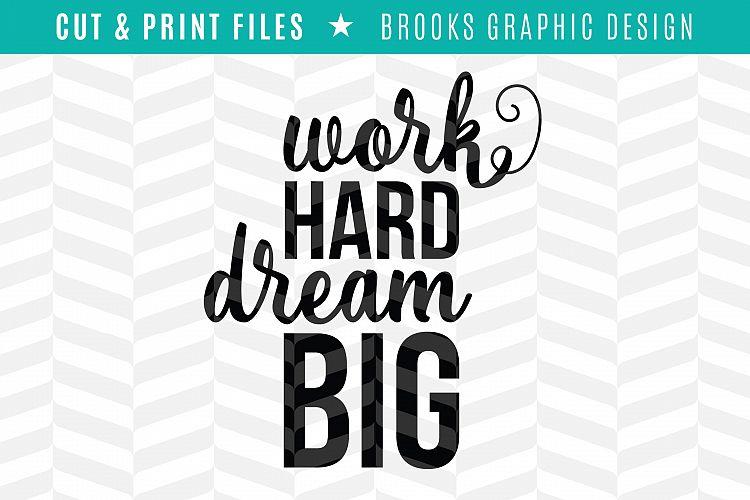 Work Hard Dream Big - DXF/SVG/PNG/PDF Cut & Print Files example image 1