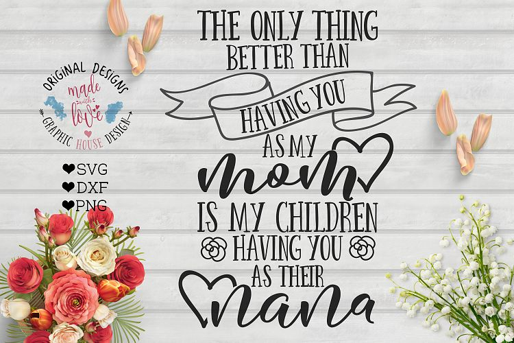 Download The only thing better than having you as my mom - Nana SVG