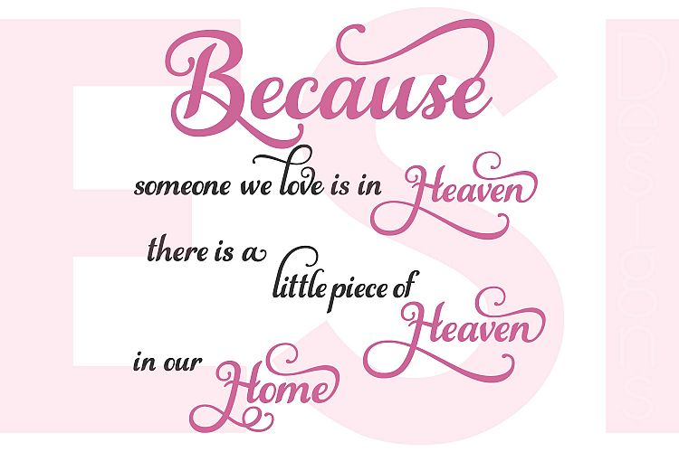 Because someone we love is in heaven there is a little piece of heaven in our home - Quote example image 1
