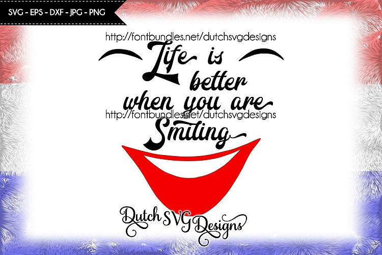 Text cutting file Life is Better when You are Smiling example image 1