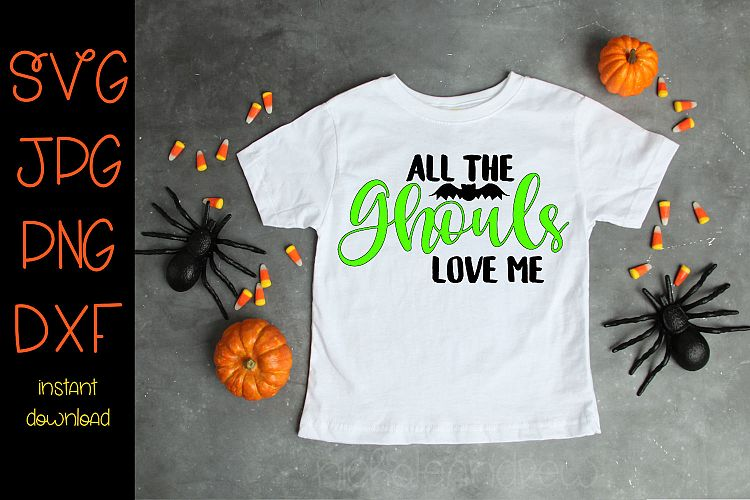 2025+ All The Ghouls Love Me Free Svg Best Free SVG