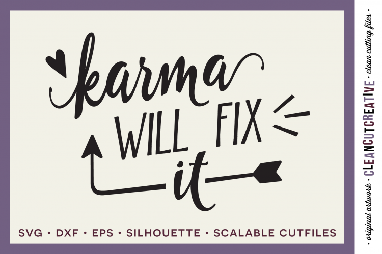 Funny Quote - Karma Will Fix It! - SVG DXF EPS PNG cut file example image 1