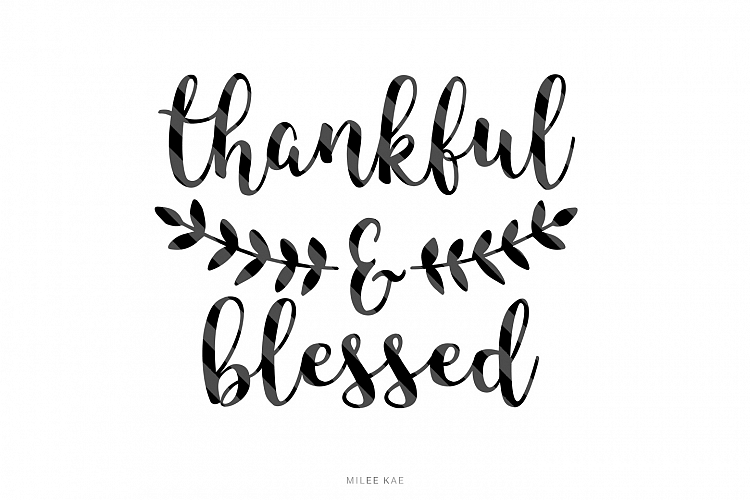 Thankful And Blessed Cutting File Svg Png Eps 38441 Svgs Design Bundles