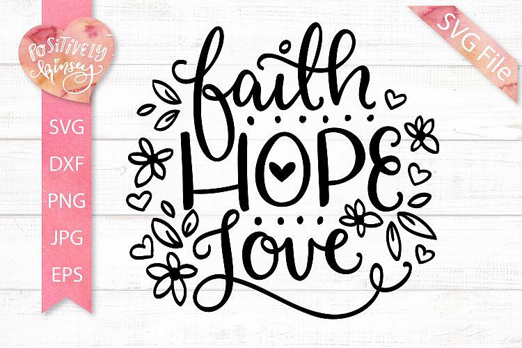 Download Faith Hope Love SVG, Inspirational SVG, Christian SVG File
