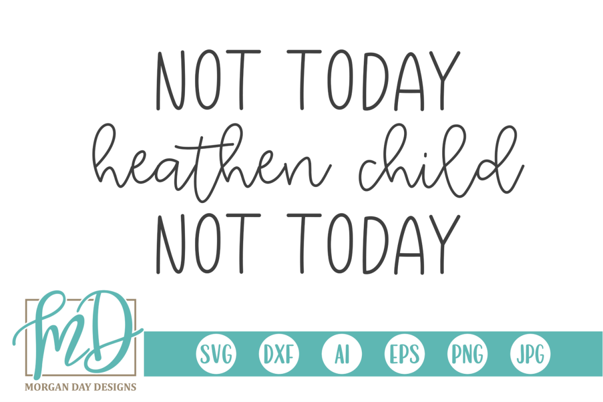 Chaos - Mom - Not Today Heathen Child Not Today SVG example image 1