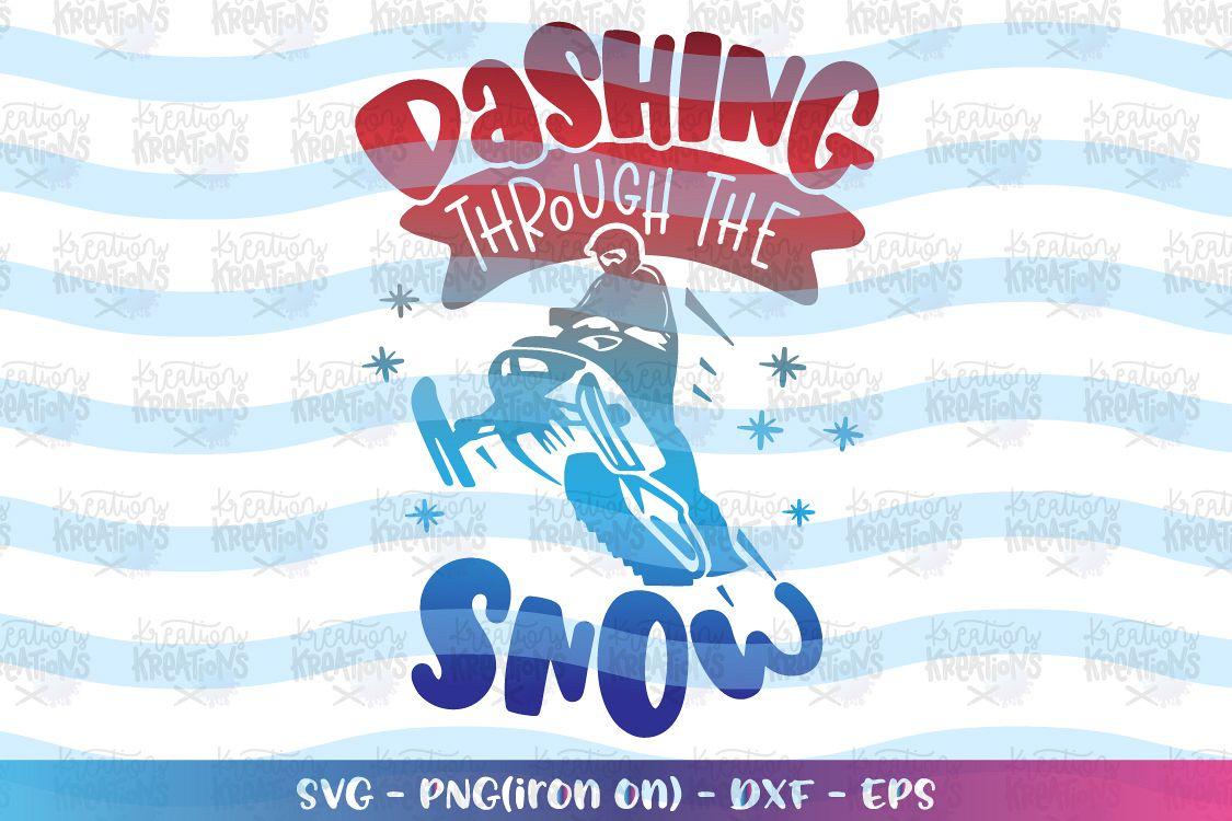Christmas Svg Dashing Through The Snow Svg Snowmobile