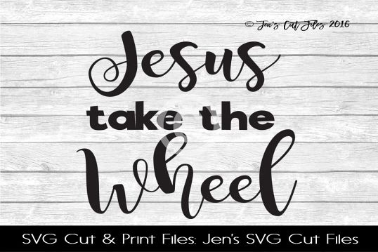 Jesus Take The Wheel SVG Cut File example image 1