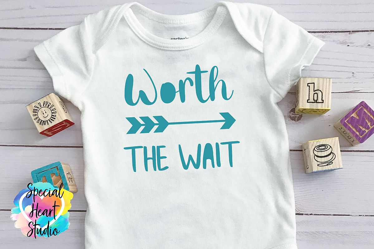 Worth the Wait SVG - Newborn Baby Infant example image 1
