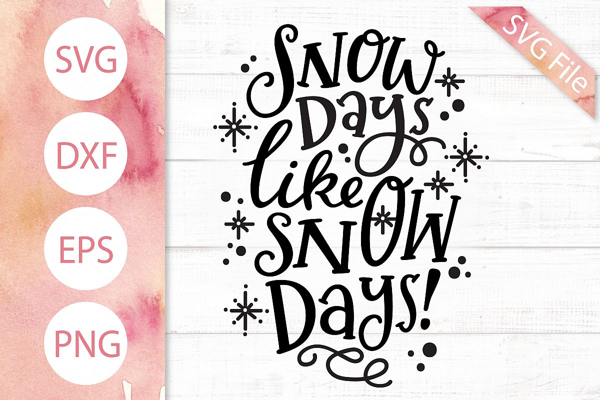 Snow Days Like Snow Days SVG DXF PNG EPS Winter Svg Design example image 1