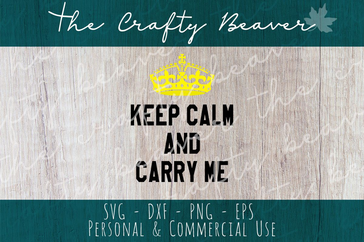 Keep Calm & Carry Me - Babywearing SVG, Baby outfit Cut file example image 1