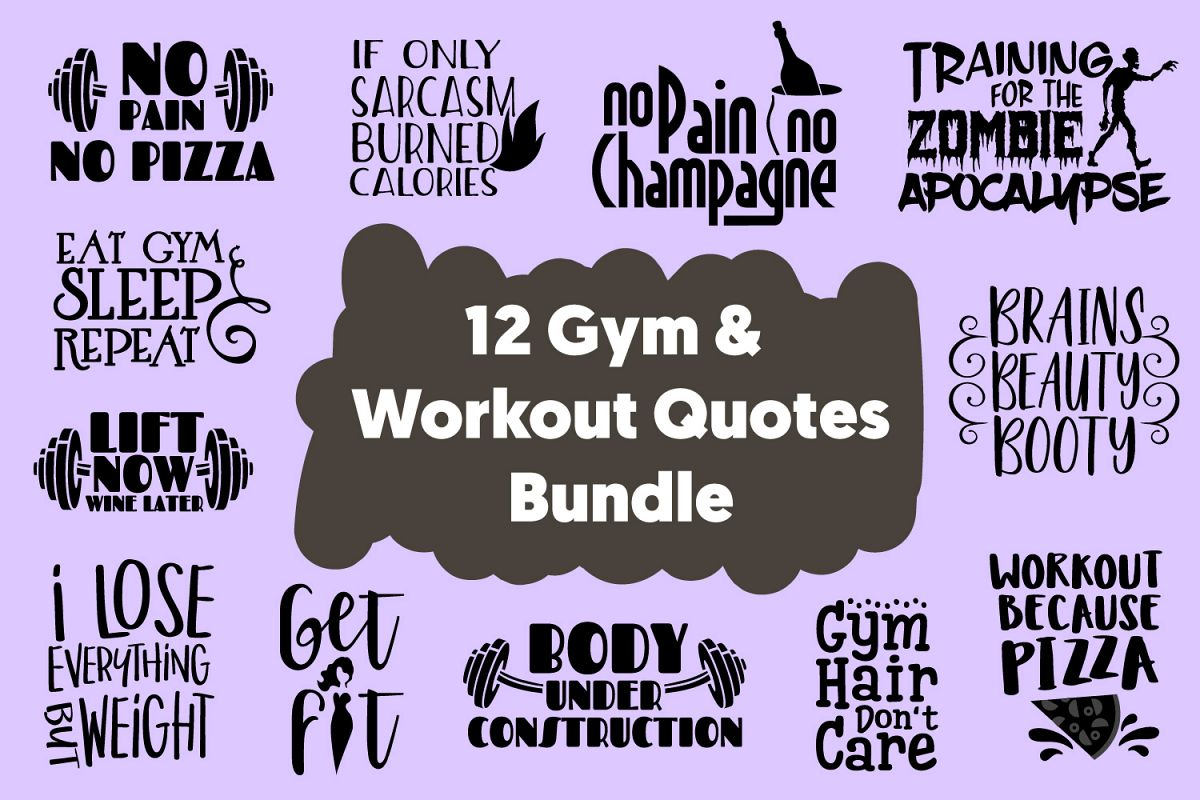 12 Gym & Workout Quotes Cut Files Bundle SVG DXF PNG PDF JPG example image 1