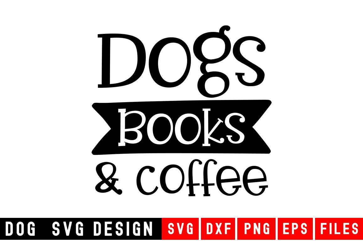 Dog svg|Dogs Books & Coffee SVG|Animal and pet SVG example image 1