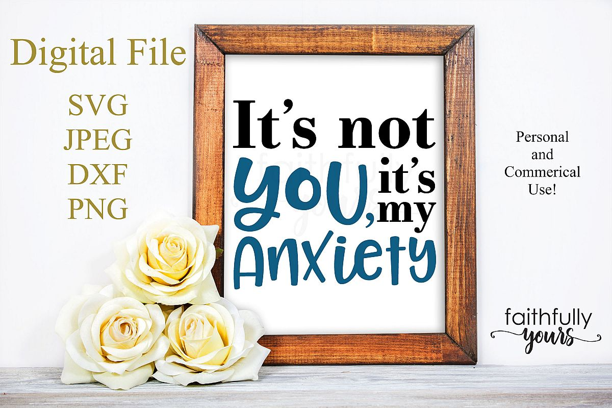 It's not you, it's my anxiety. Sarcastic homebody svg example image 1