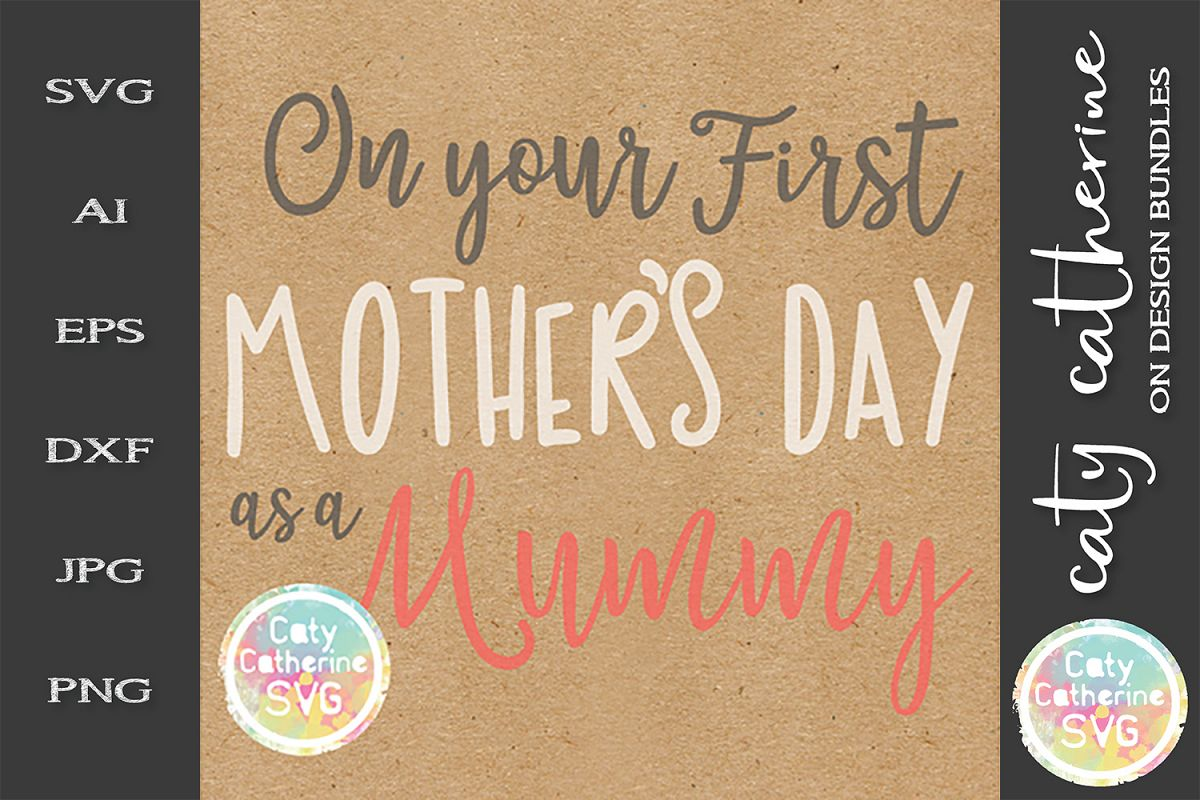 On Your First Mother's Day as A Mummy SVG Cut File example image 1