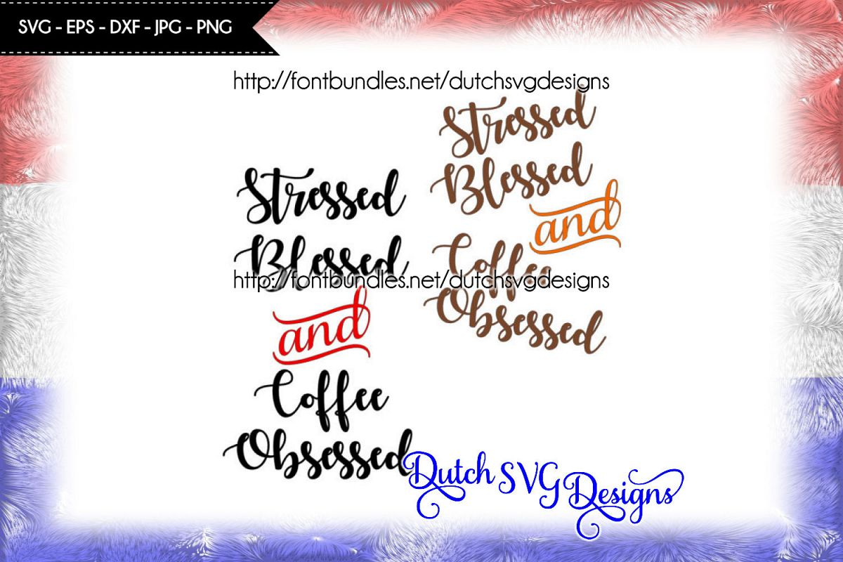 Text cutting file Stressed Blessed and Coffee Obsessed example image 1