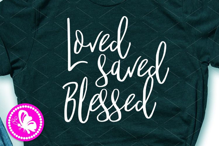 Loved saved Blessed svg Valentines day decor Girls shirt example image 1