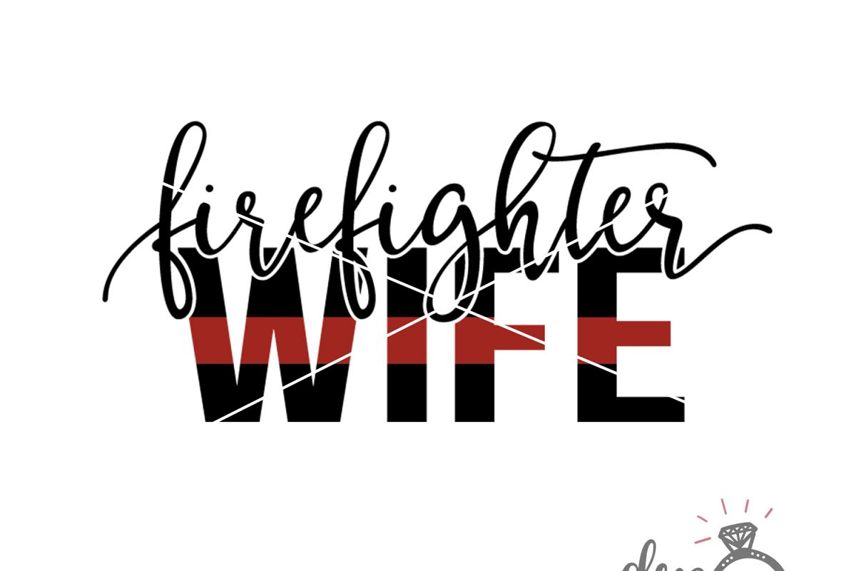 Firefighter Wife - (SVG DXF PNG) example image 1