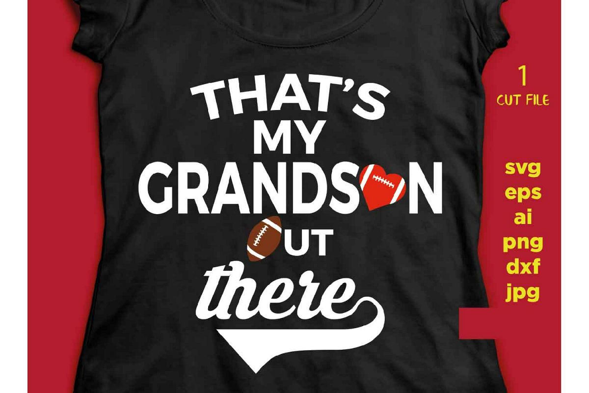 That's My grandson out there, football nana shirt design, SV example image 1