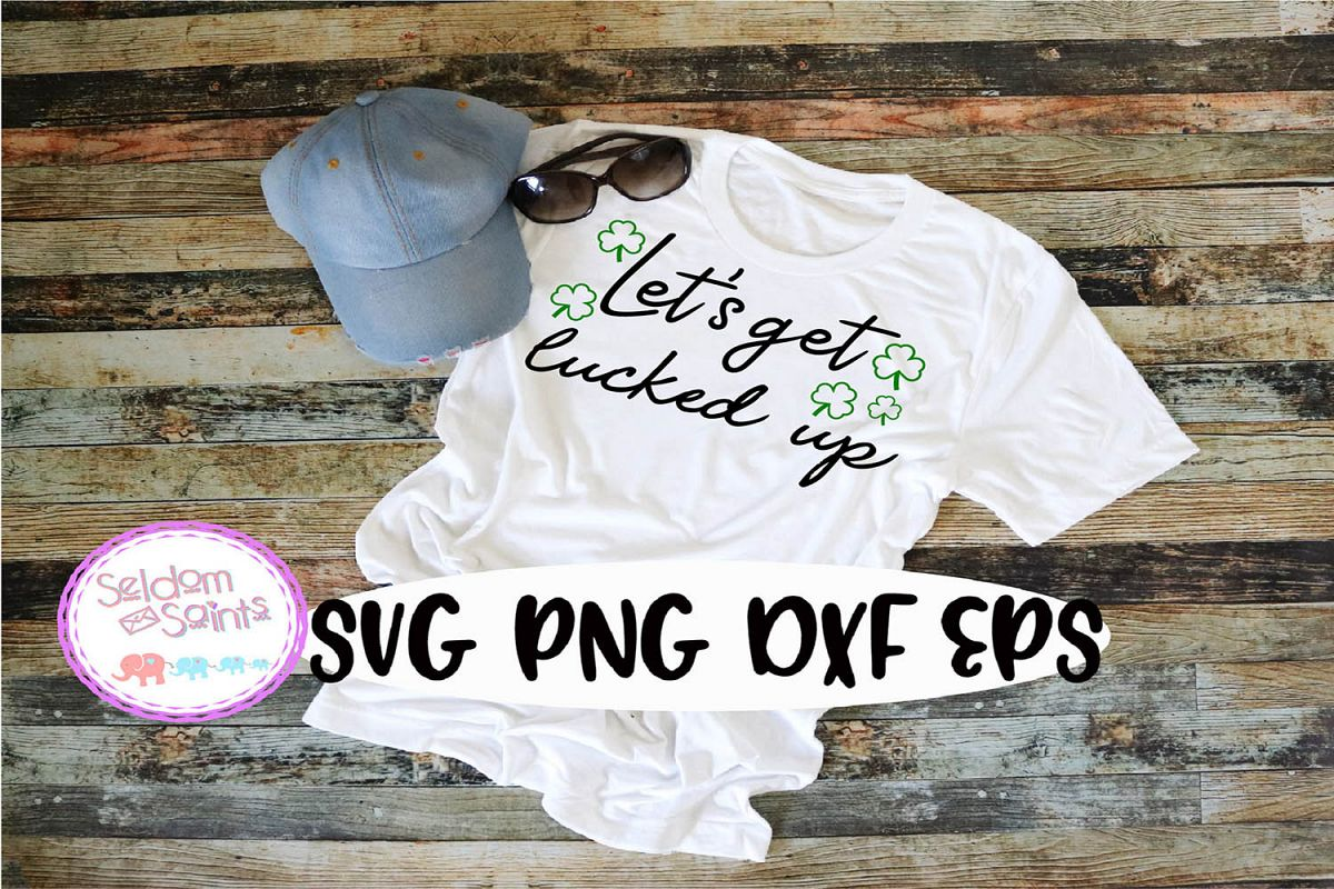 Let's get lucked up SVG PNG EPS DXF example image 1