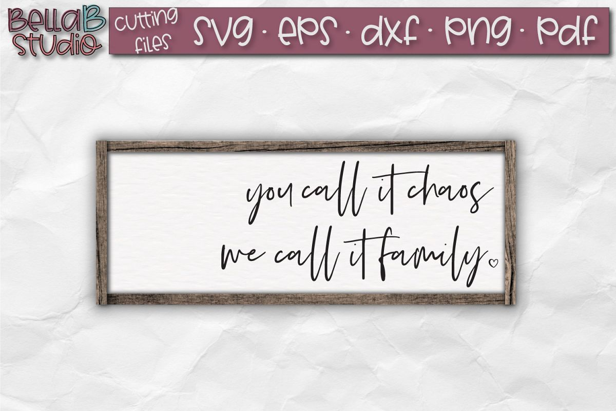 You Call It Chaos We Call It Family SVG, Family SVG File example image 1