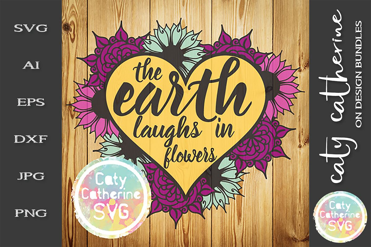 The Earth Laughs In Flowers SVG Cut File example image 1