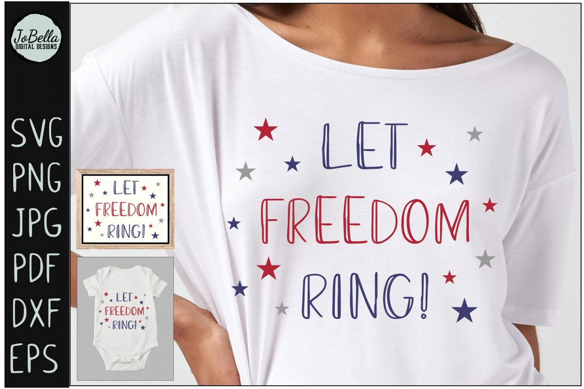 Let Freedom Ring! Fourth of July SVG & Sublimation Design example image 1