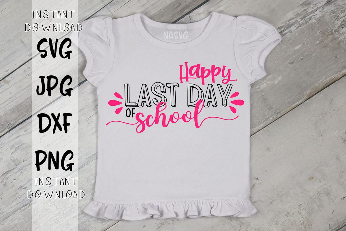 Happy Last Day Of School - A End of School Year SVG example image 1