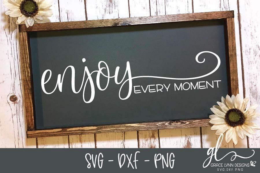 Enjoy Every Moment - SVG Cut File - SVG, DXF & PNG example image 1