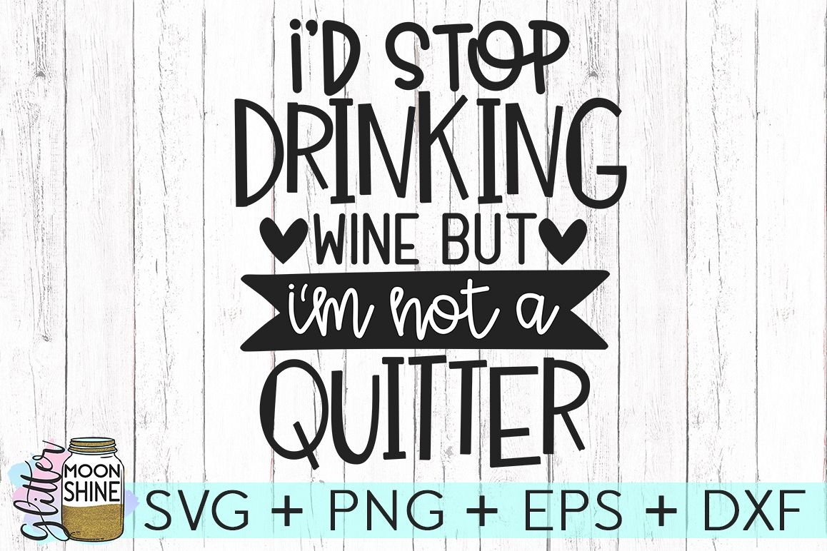 Id Stop Drinking Wine SVG DXG PNG EPS Cutting File