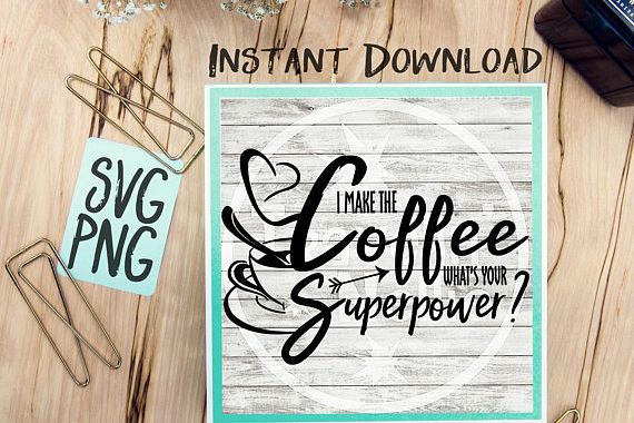 I Make The Coffee What's Your Superpower SVG Image Design for Cut Machines Print DIY Design Brother Cricut Cameo Cutout Coffee Sign example image 1