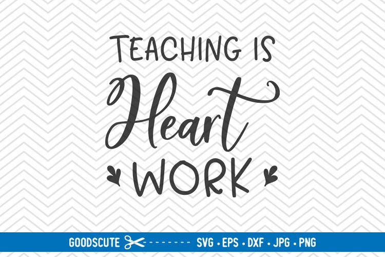 Teaching is Heart Work - SVG EPS DXF PNG JPG example image 1