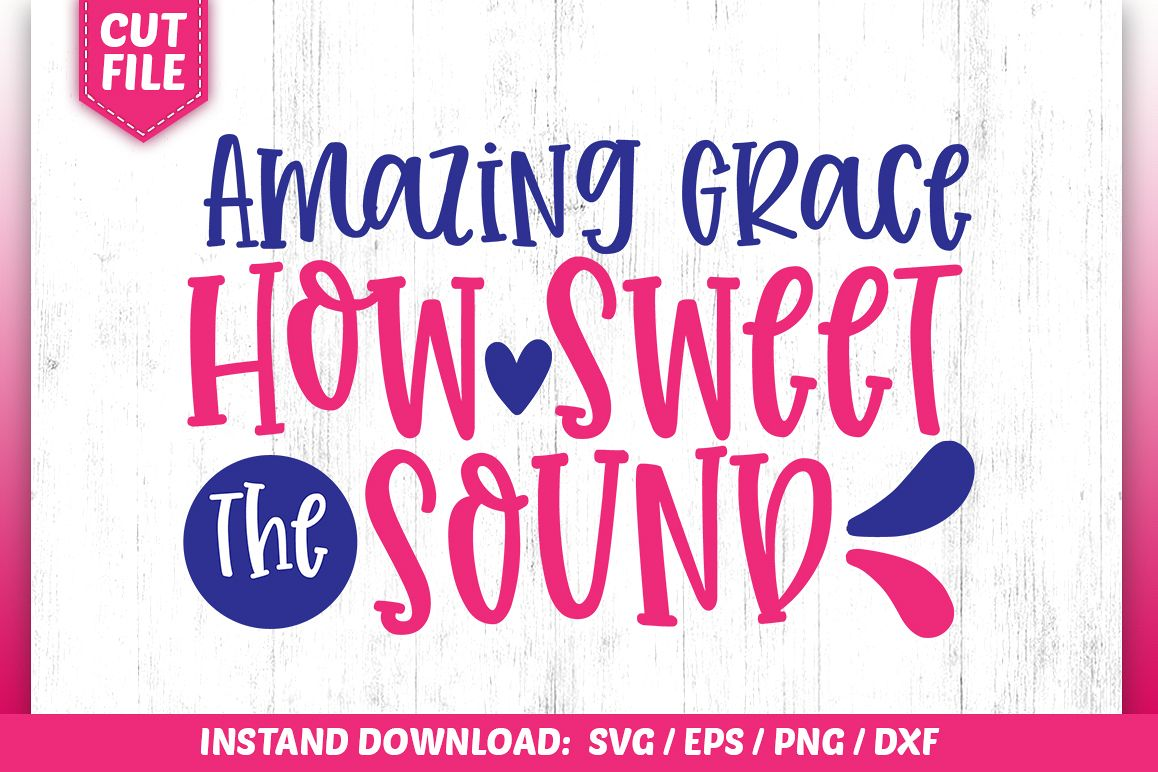 Amazing Grace How Swee the sound SVG example image 1