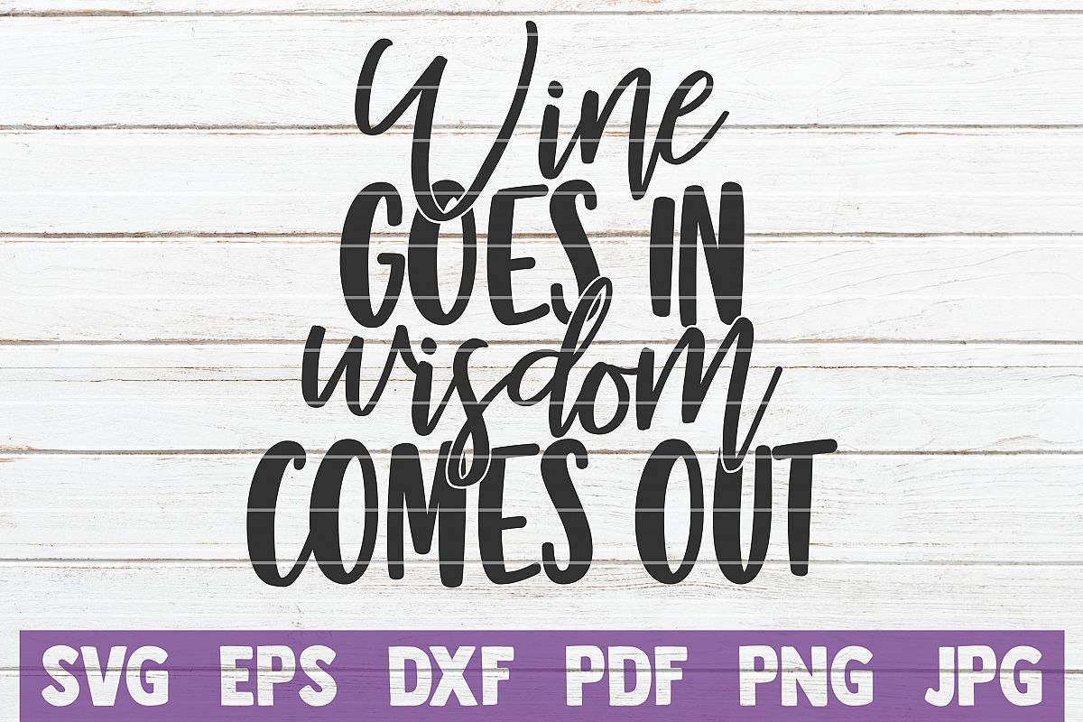 Wine Goes In Wisdom Comes Out example image 1