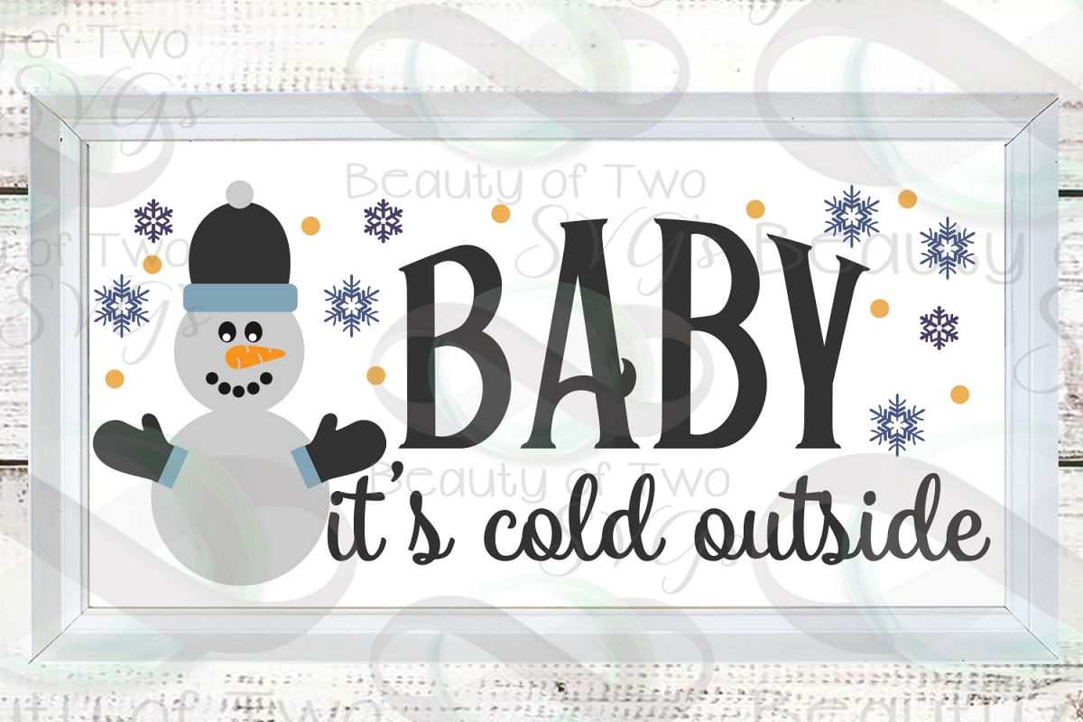 Snowman svg, Baby it's Cold Outside svg, Winter svg sign example image 1