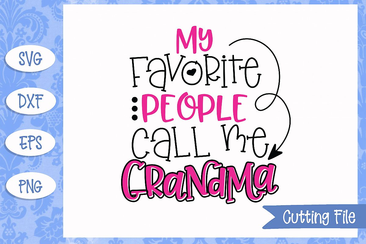 My favorite people call me granddma SVG File example image 1