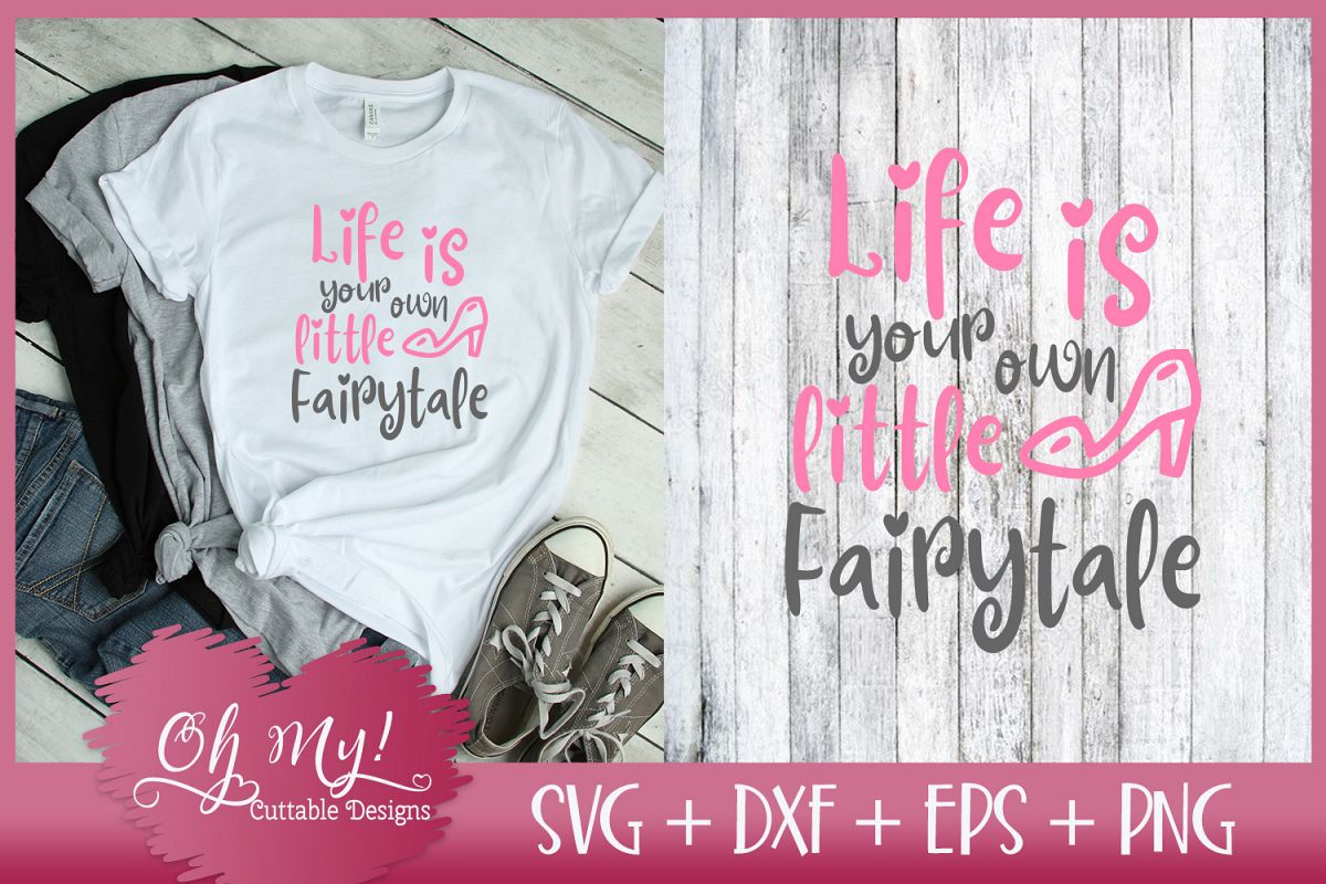 Life Is Your Own Little Fairytale - SVG DXF EPS PNG example image 1