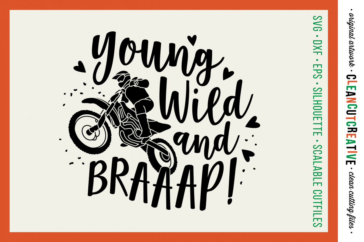 Young Wild and BRAAAP! Girls design for Motocross Dirt Bike Lovers! - SVG DXF EPSPNG - Cricut & Silhouette example image 1