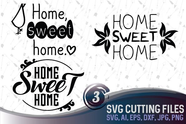 Home Sweet home - 3 original designs, suitable for cutting SVG, EPS, PNG, AI, JPG, DXF example image 1