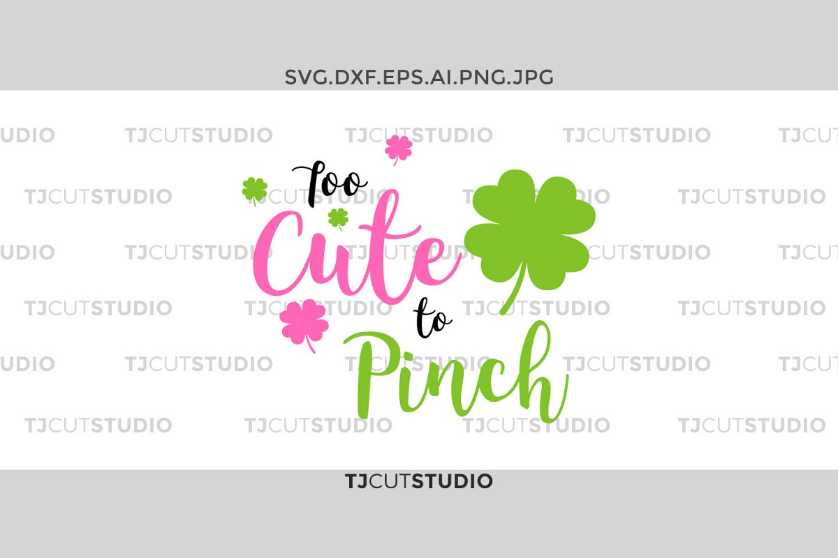 Too Cute to Pinch svg, shamrock svg, pinch svg, st patricks day svg, st patricks day svg, Svg Files for Silhouette Cameo or Cricut . example image 1