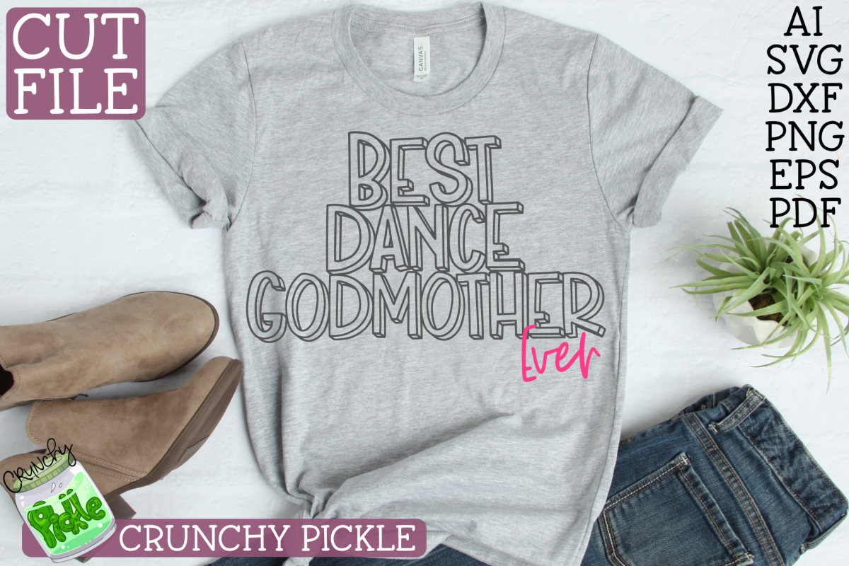 Best Dance Godmother Ever Sports SVG Cut File example image 1
