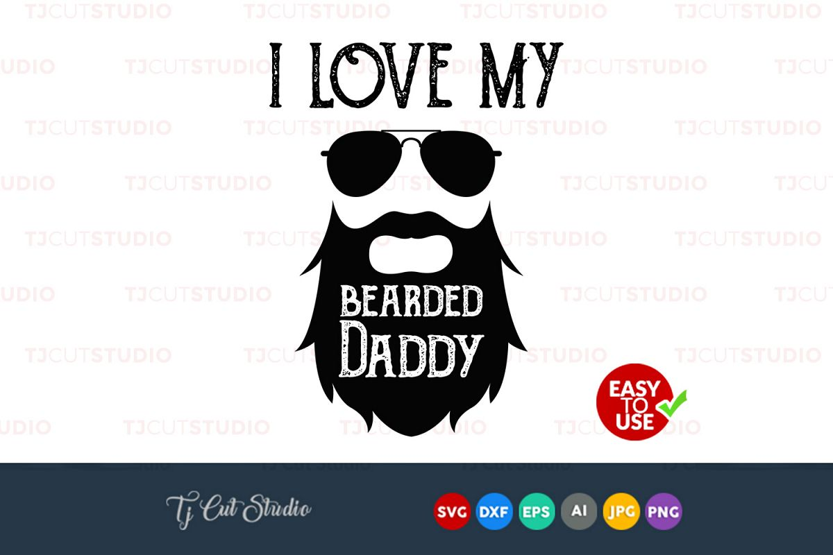 I love my bearded daddy, fathers day svg, quote svg, Files for Silhouette Cameo or Cricut, Commercial & Personal Use. example image 1