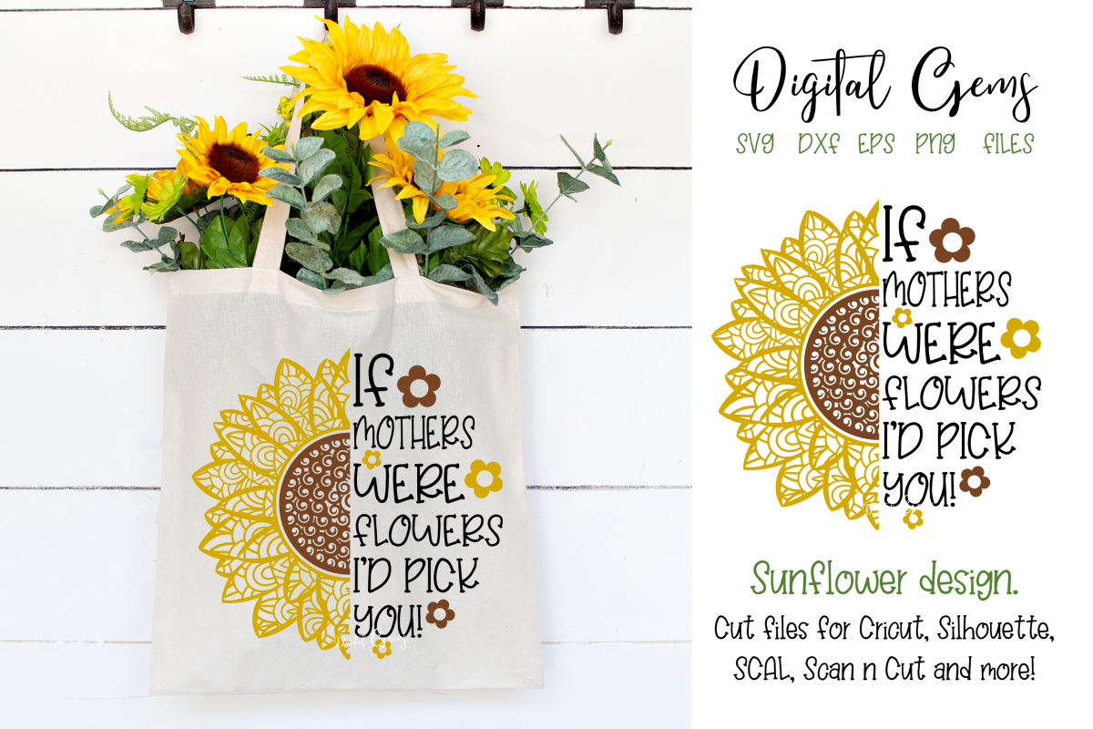 Sunflower, If mothers were flowers SVG / PNG / EPS / DXF example image 1
