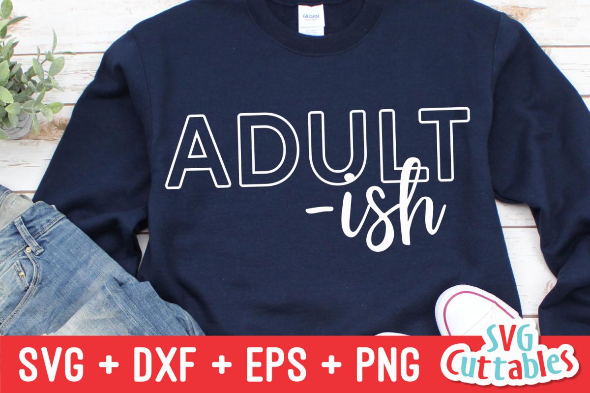 Adult-ish | Sarcastic | SVG Cut File example image 1